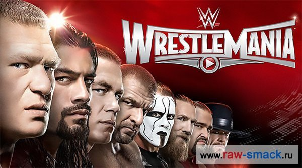 Результаты WWE PPV Wrestlemania 31