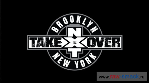 22 августа будет NXT Takeover: Brooklyn